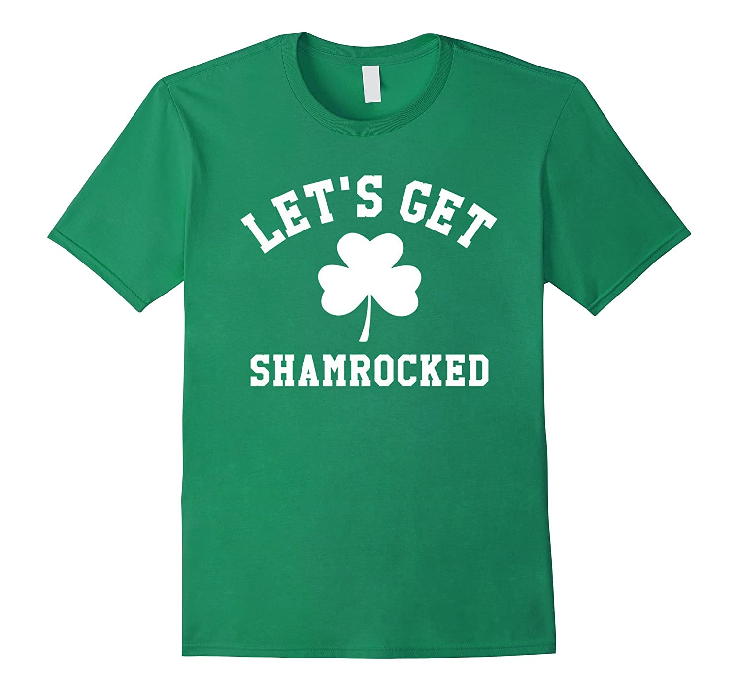 LETS GET SHAMROCKED Saint Patricks Day Tee Shirt 2017-TD