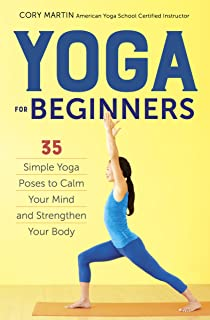 Yoga For Beginners Simple Poses To Calm Your Mind And Strengthen Body