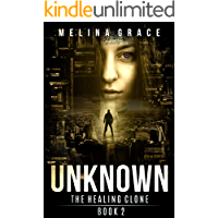 Unknown: (A Dystopian Survival Fiction book series) (The Healing Clone 2)