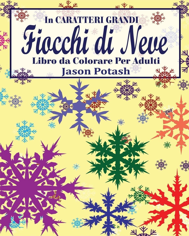 Fiocchi Di Neve Libro Da Colorare Per Adulti In Caratteri Grandi