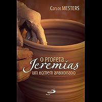 O profeta Jeremias: Um homem apaixonado (Avulso)