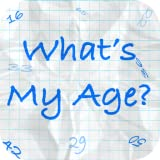 What is my age?