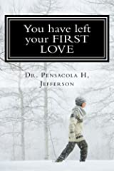 You have left your FIRST LOVE Kindle Edition