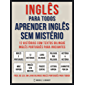 Inglês Para todos - Aprender Inglês Sem Mistério: 12 histórias com textos bilingue inglês português para iniciantes (Foreign Language Learning Guides)