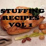 Stuffing Recipes Cookbook Vol 1