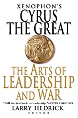 Xenophon's Cyrus the Great: The Arts of Leadership and War Paperback