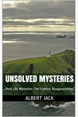 Unsolved Mysteries: Real Life Mysteries: Ten Famous Disappearances