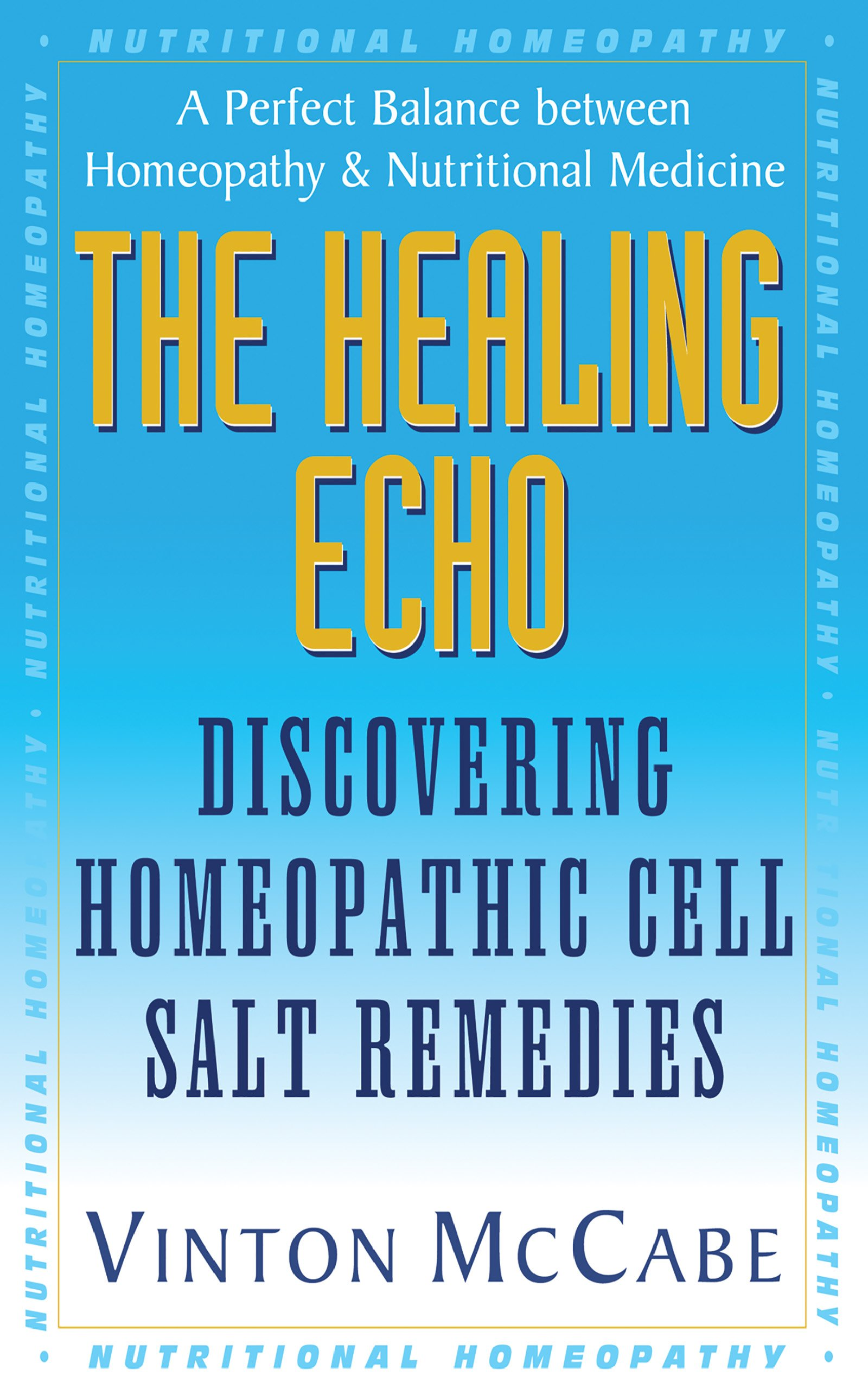 The Healing Echo: Discovering Homeopathic Cell Salt Remedies: Vinton