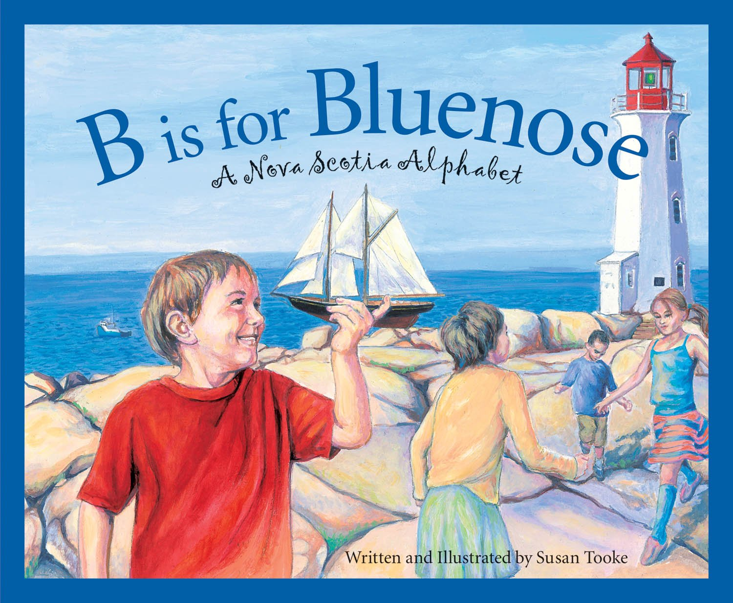 B Is for Bluenose: A Nova Scotia Alphabet (Discover Canada Province by Province (Hardcover))
