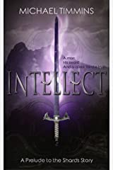 Intellect (A Prelude to the Shards Story) Kindle Edition