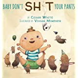 Baby Don't Sh!t Your Pants