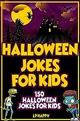 Halloween Jokes For Kids: 150 Halloween Jokes For Kids (Halloween Jokes (2017 edition) Book 6) Kindle Edition