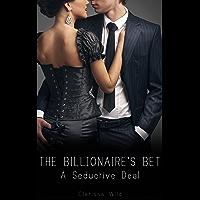 The Billionaire's Bet #1: A Seductive Deal (English Edition)