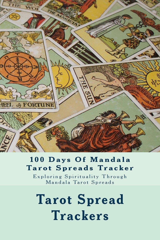 Download 100 Days Of Mandala Tarot Spreads Tracker: Exploring Spirituality Through Mandala Tarot Spreads ebook