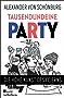 Tausendundeine Party: Die hohe Kunst des Feierns