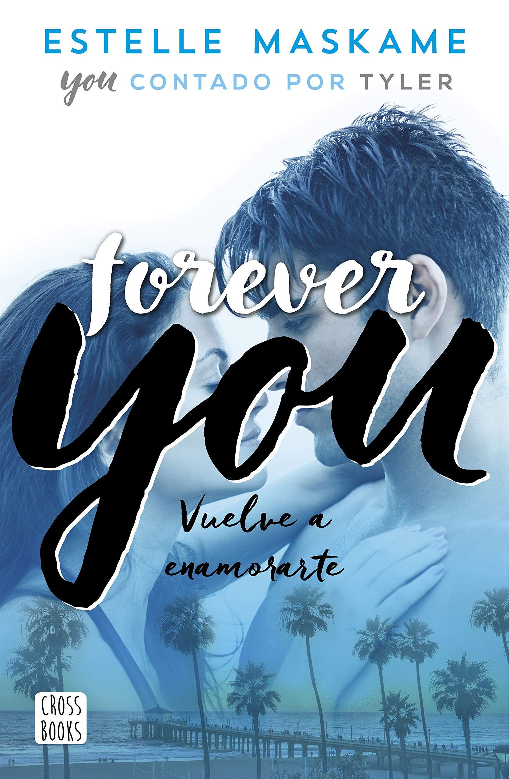 Forever You (Crossbooks): Amazon.es: Maskame, Estelle, Carro ...