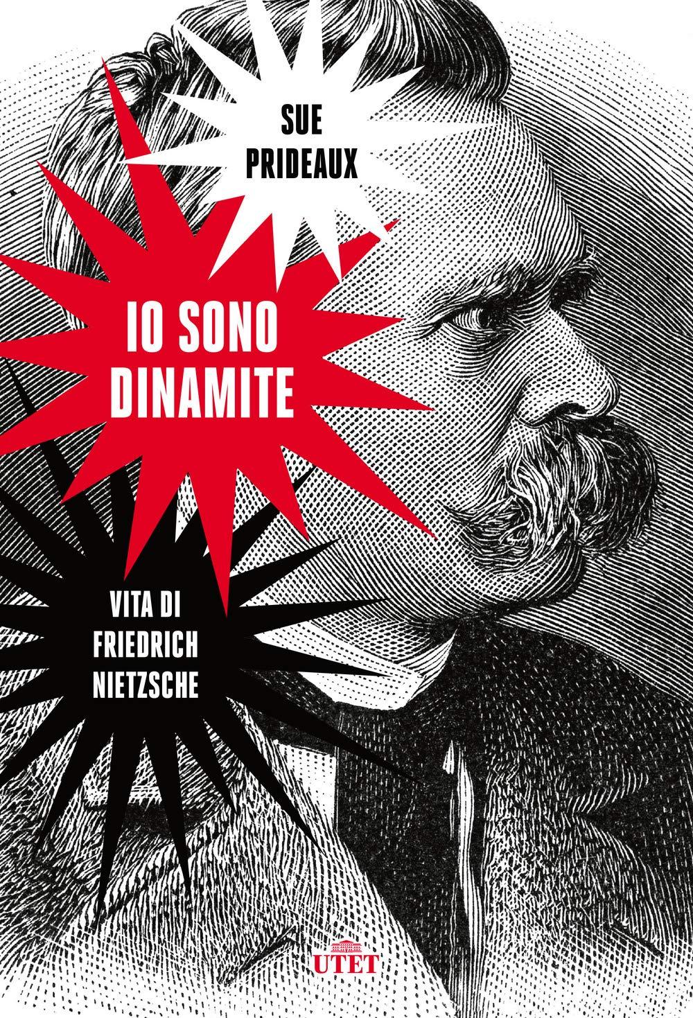 Io sono dinamite. Vita di Friedrich Nietzsche: Amazon.es: Prideaux, Sue, Dalla Fontana, L. A.: Libros en idiomas extranjeros