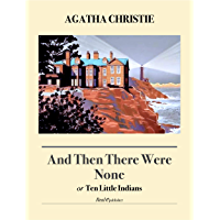 And Then There Were None: or Ten Little Indians (English Edition)