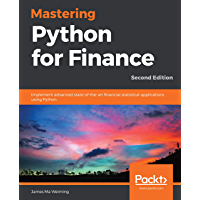 Mastering Python for Finance: Implement advanced state-of-the-art financial statistical applications using Python, 2nd Edition