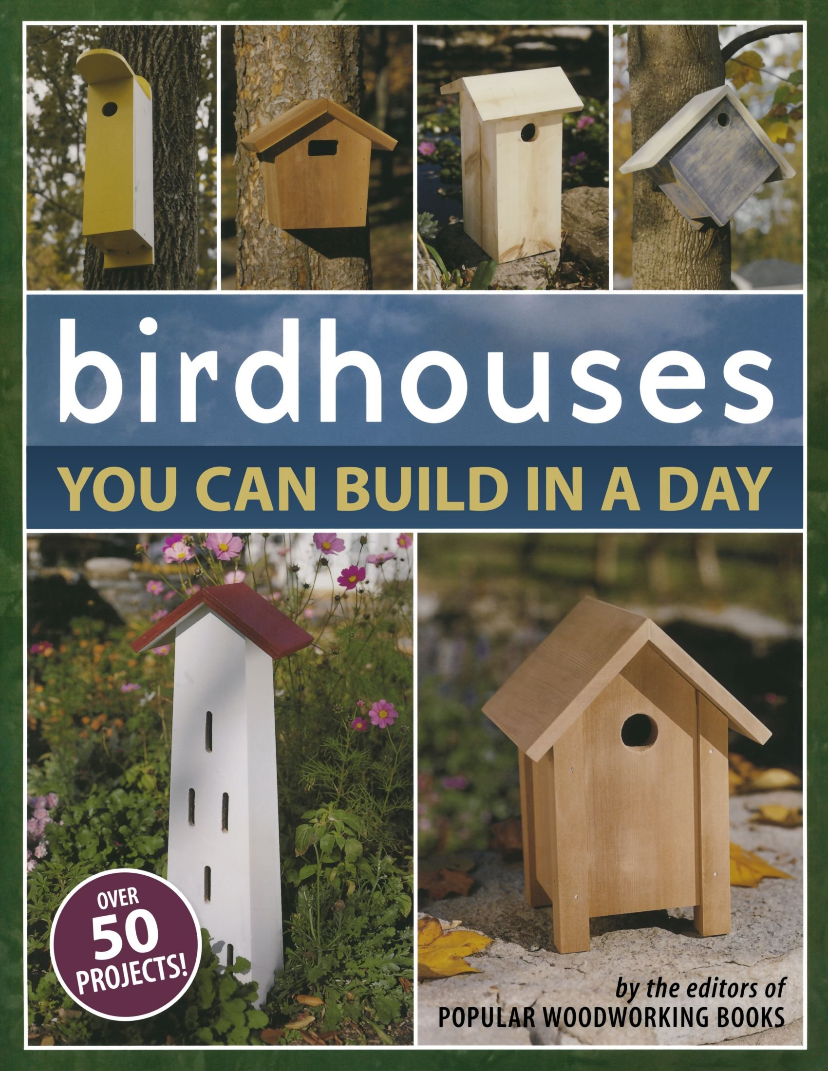 Birdhouses You Can Build In A Day Popular Woodworking