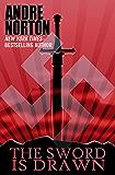 The Sword Is Drawn (Lorens Van Norreys Book 1)