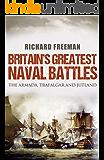Britain's Greatest Naval Battles: The Armada, Trafalgar, Jutland