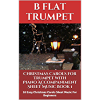 Christmas Carols For Trumpet With Piano Accompaniment Sheet Music Book 1: 10 Easy Christmas Carols For Beginners book cover