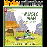 The Music Man Of China: The Story Of Zhu Zaiyu - in English & Chinese (Heroes Of China Book 3) (English Edition)