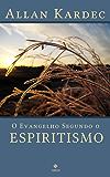 O Evangelho Segundo o Espiritismo - Coleção Allan Kardec (Portuguese Edition)