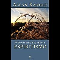 O Evangelho Segundo o Espiritismo - Coleção Allan Kardec