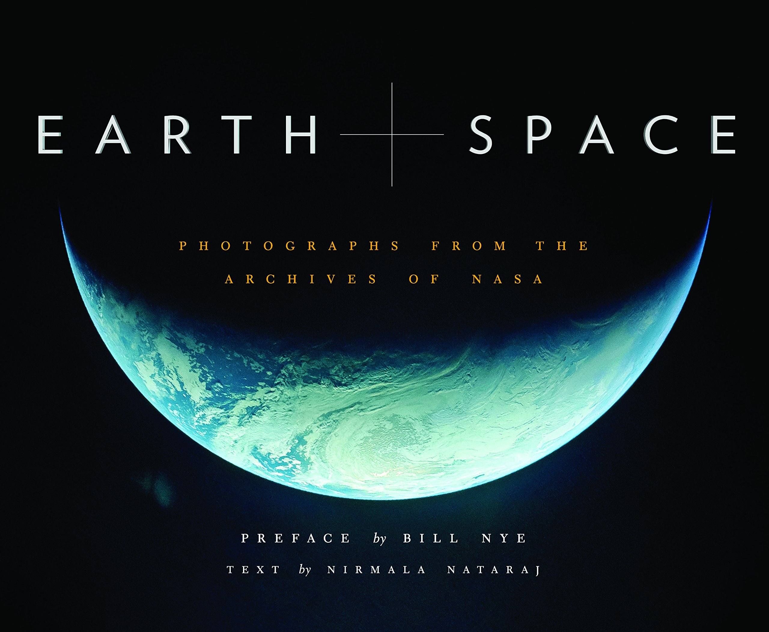 Earth and space photographs from the archives of nasa nirmala earth and space photographs from the archives of nasa nirmala nataraj nasa bill nye 9781452134352 amazon books publicscrutiny Image collections