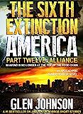 The Sixth Extinction America: Part Twelve – Alliance.