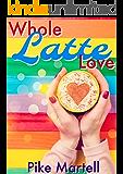 Whole Latte Love (Gaia Coffee Book 1)