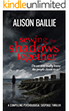 Sewing The Shadows Together: a compelling psychological suspense thriller