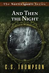 And Then the Night (Noctiviganti) Paperback