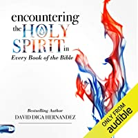 Encountering the Holy Spirit in Every Book of the Bible