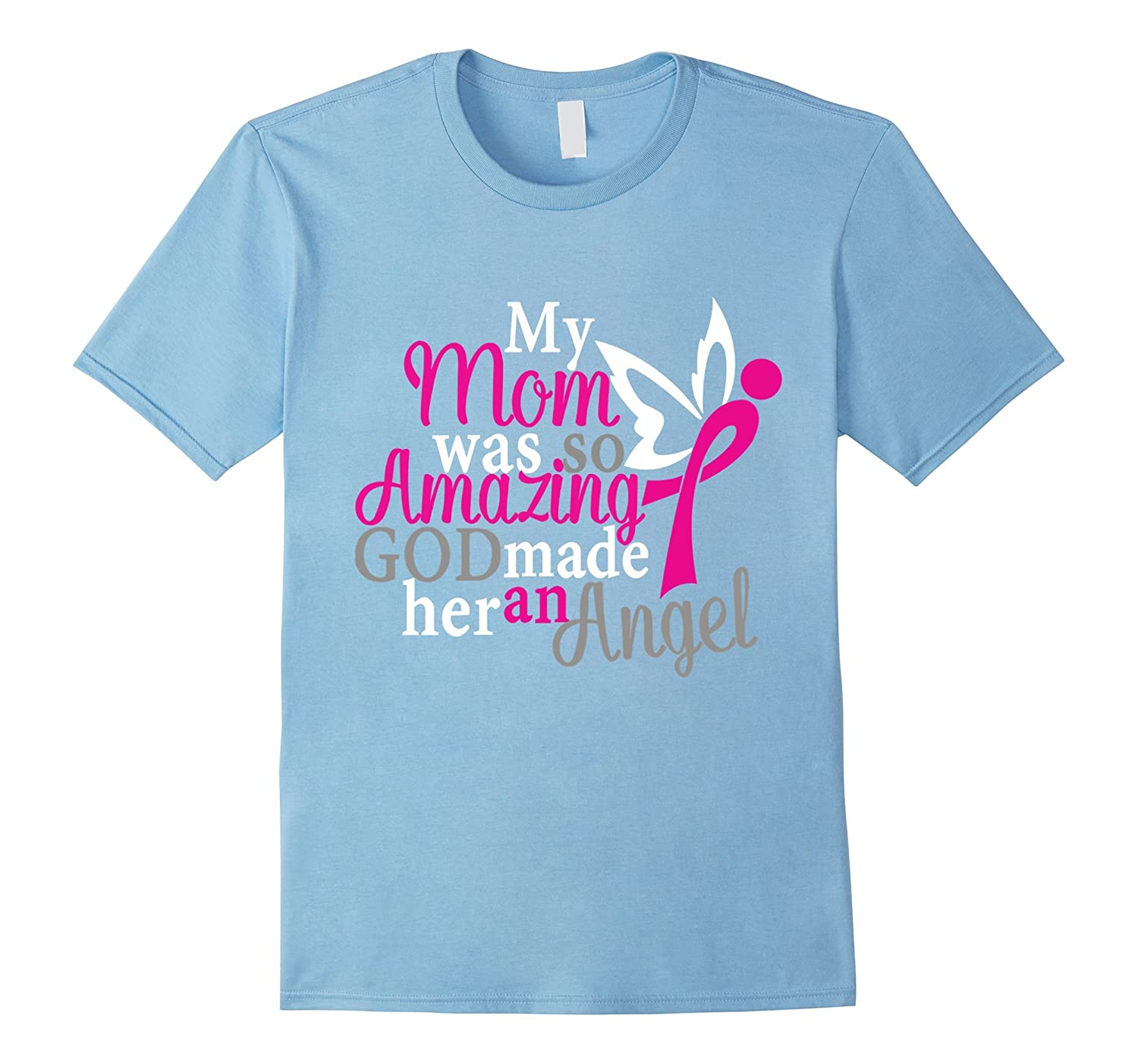 So Amazing: My Mom Was So Amazing God Made Her An Angel Shirt-Art