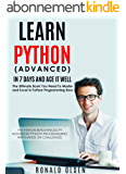 Python: Learn Python (Advanced) in 7 Days and Ace It Well. Hands On Challenges INCLUDED! (Python Programming Book Series 2) (English Edition)