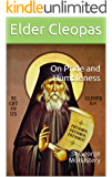 On Pride and Humbleness: St George Monastery (Elder Cleopas Book 6)