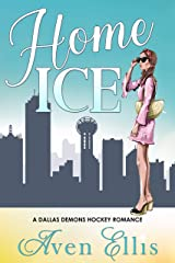 Home Ice (A Dallas Demons Hockey Romance Book 1) Kindle Edition