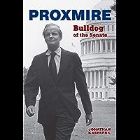 Proxmire: Bulldog of the Senate (English Edition)