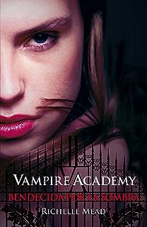 Bendecida por la sombra (Vampire Academy 3) (Spanish Edition)