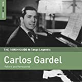 The Rough Guide to Tango Legends: Carlos Gardel