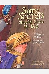 Some Secrets Should Never Be Kept Paperback