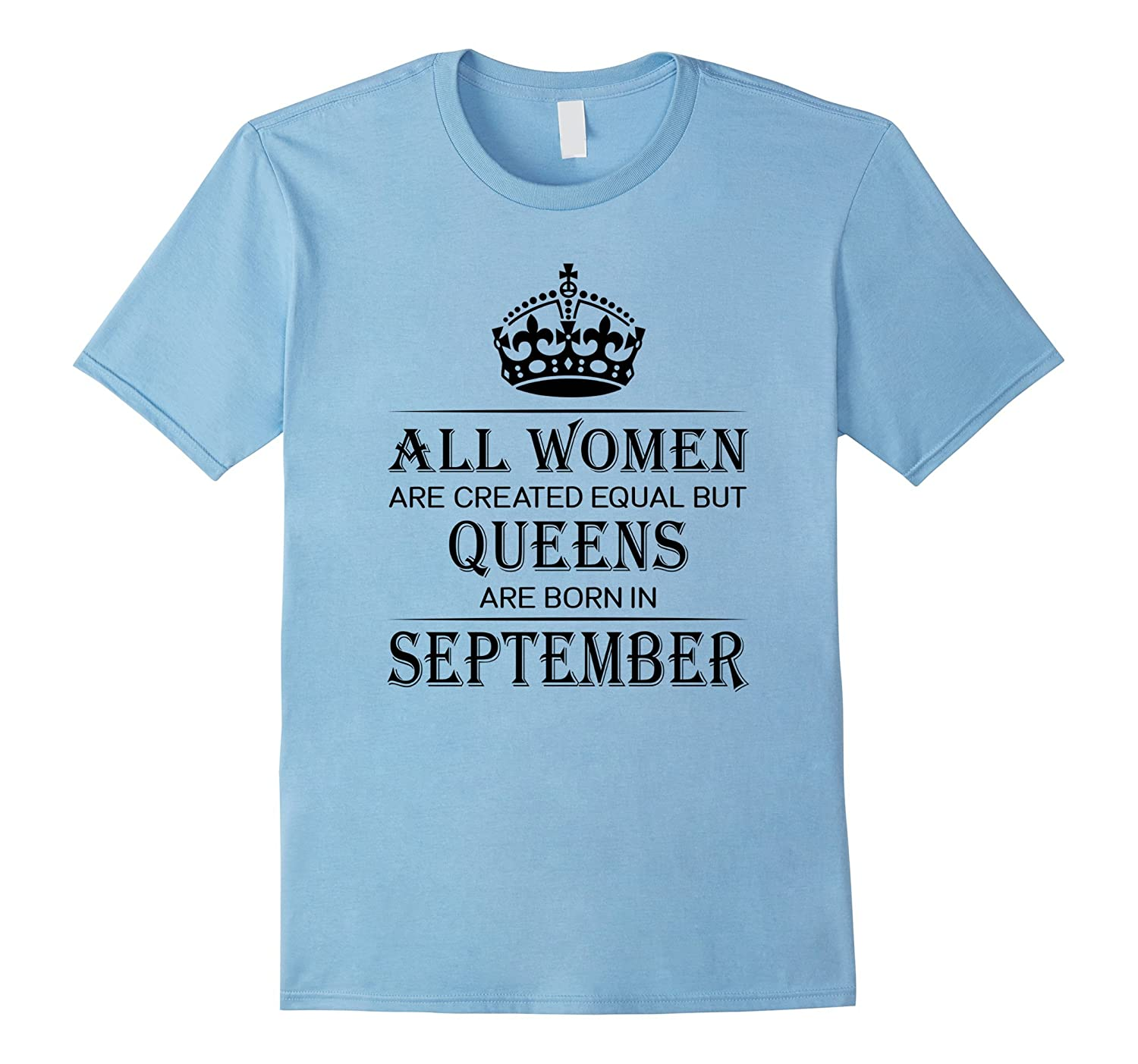 All Women Are Created Equal But Queens Are Born In September-FL