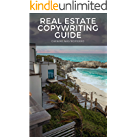 Real Estate Copywriting Guide: Get Real Estate Clients and Make More Commissions