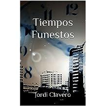 Tiempos Funestos (Spanish Edition) Aug 21, 2014