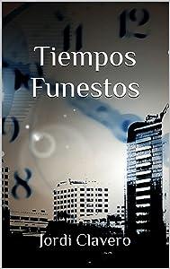 Tiempos Funestos (Spanish Edition)