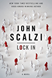 Lock In: A Novel of the Near Future (Lock In Series Book 1) (English Edition)