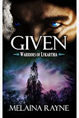 Given (Warriors of Lykarthia Book 1) Kindle Edition